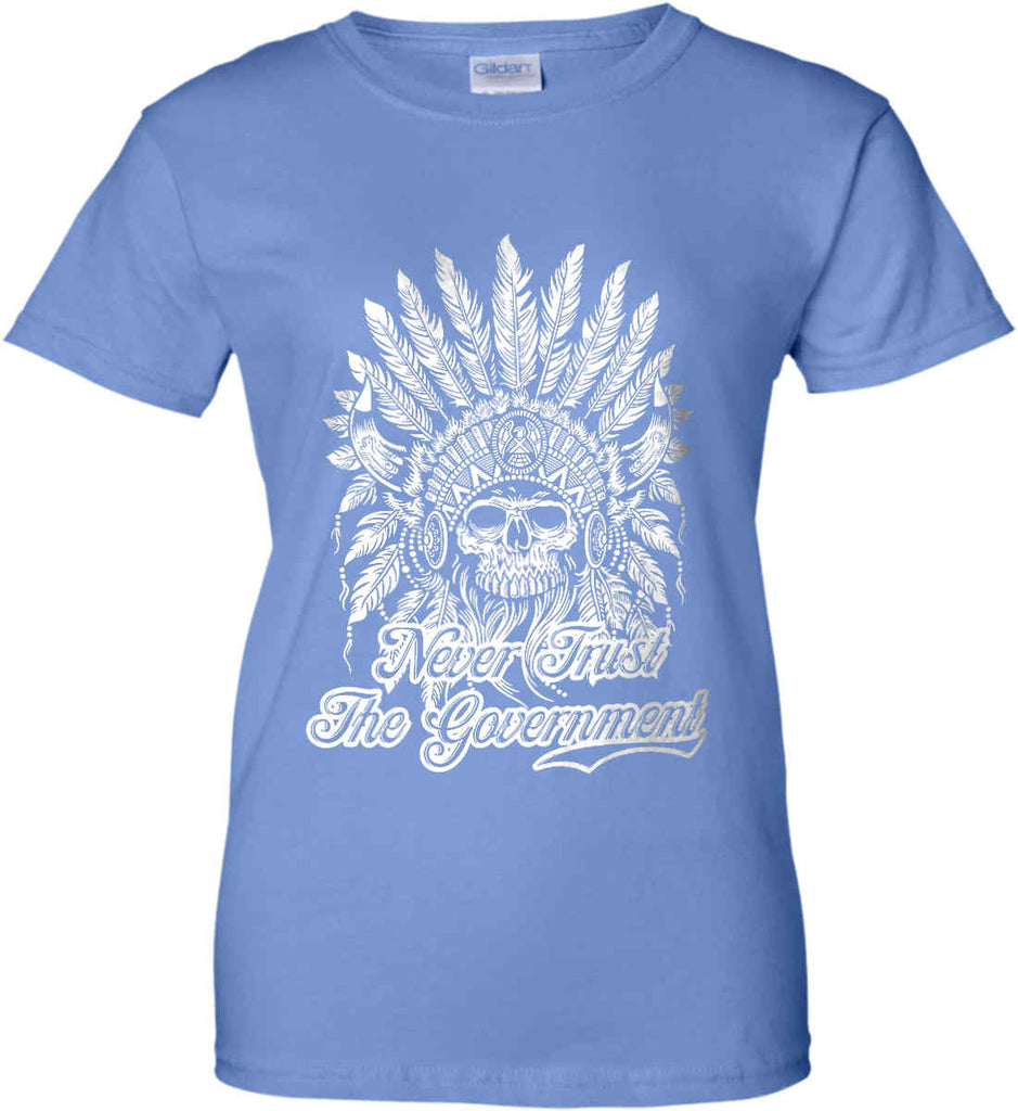 Never Trust the Government. Indian Skull. White Print. Women's: Gildan Ladies' 100% Cotton T-Shirt.-8