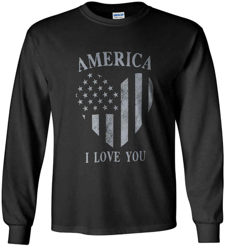 America I Love You Gildan Ultra Cotton Long Sleeve Shirt.
