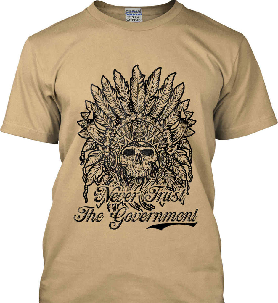 Skeleton Indian. Never Trust the Government. Gildan Ultra Cotton T-Shirt.-8