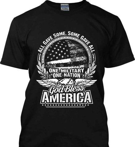 All Gave Some, Some Gave All. God Bless America. White Print. Gildan Ultra Cotton T-Shirt.