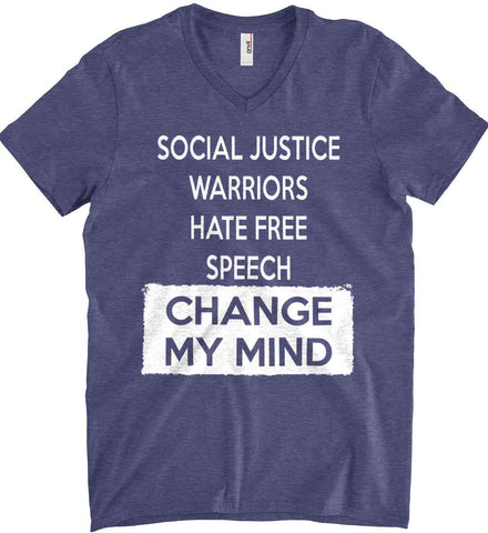 Social Justice Warriors Hate Free Speech - Change My Mind. Anvil Men's Printed V-Neck T-Shirt.