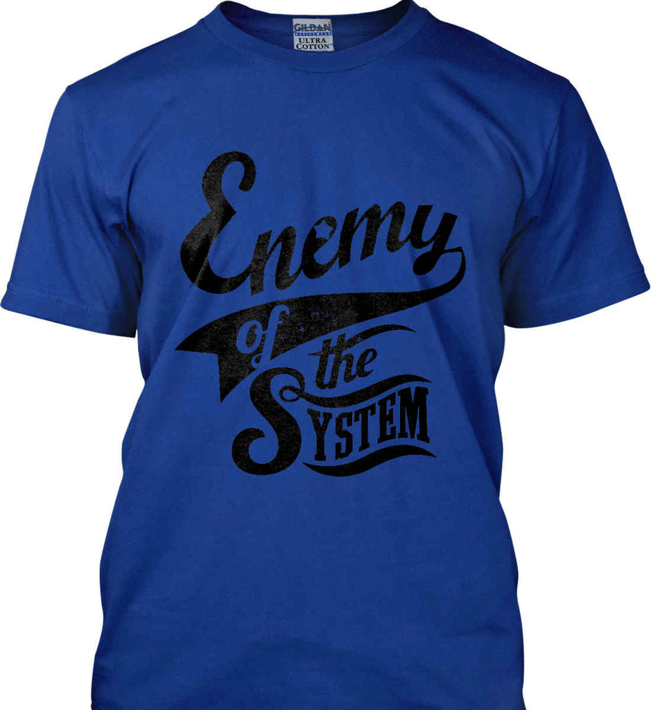 Enemy of The System. Gildan Tall Ultra Cotton T-Shirt.-4