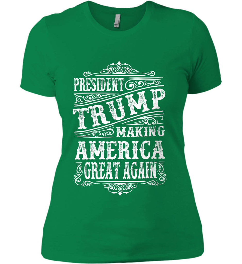 President Trump. Making America Great Again. Women's: Next Level Ladies' Boyfriend (Girly) T-Shirt.-8