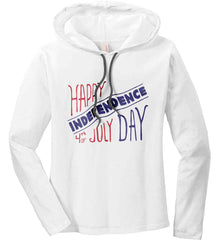 Happy Independence Day. 4th of July. Women's: Anvil Ladies' Long Sleeve T-Shirt Hoodie.