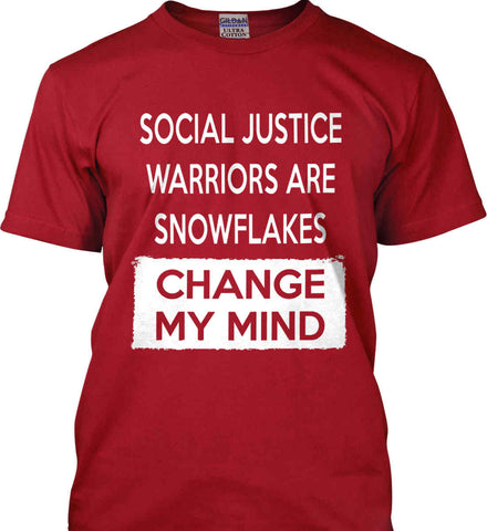 Social Justice Warriors Are Snowflakes - Change My Mind. Gildan Ultra Cotton T-Shirt.