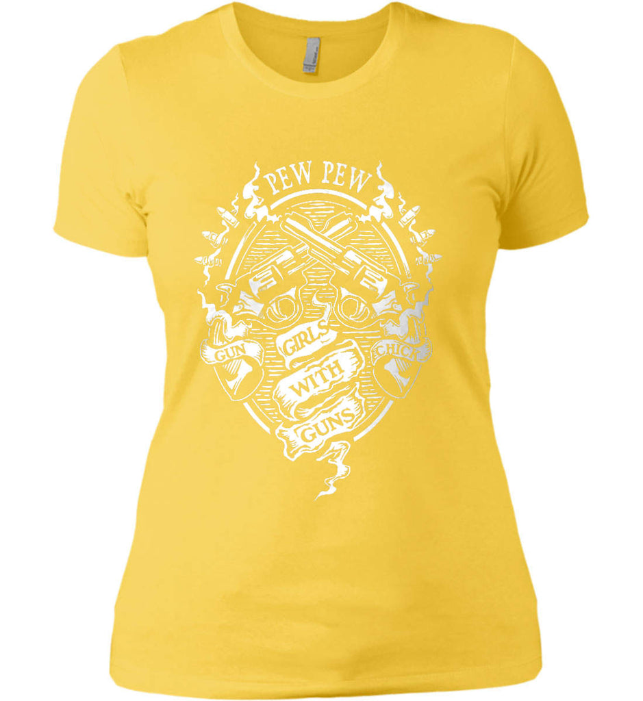 Pew Pew. Girls with Guns. Gun Chick. Women's: Next Level Ladies' Boyfriend (Girly) T-Shirt.-16