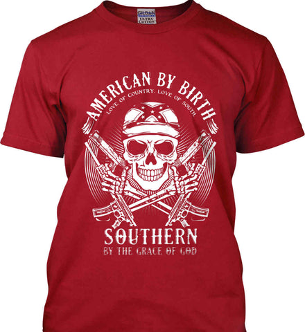 American By Birth. Southern By the Grace of God. Love of Country Love of South. White Print. Gildan Tall Ultra Cotton T-Shirt.
