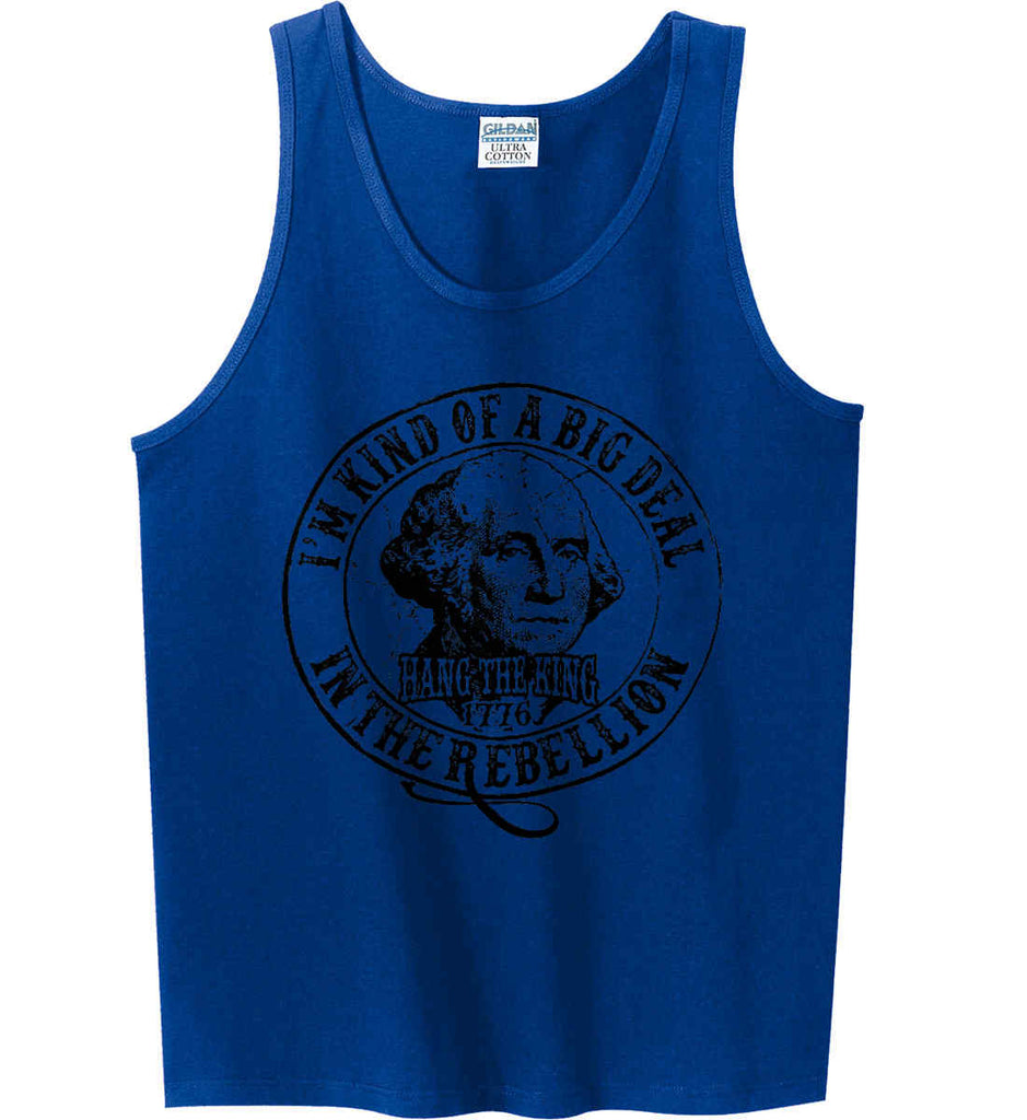 I'm Kind of Big Deal in the Rebellion. Gildan 100% Cotton Tank Top.-5