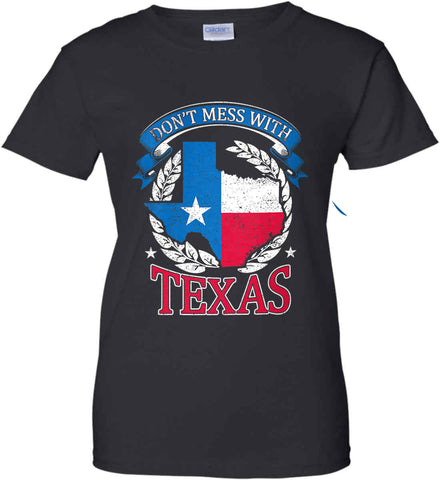 Don't Mess with Texas. Women's: Gildan Ladies' 100% Cotton T-Shirt.