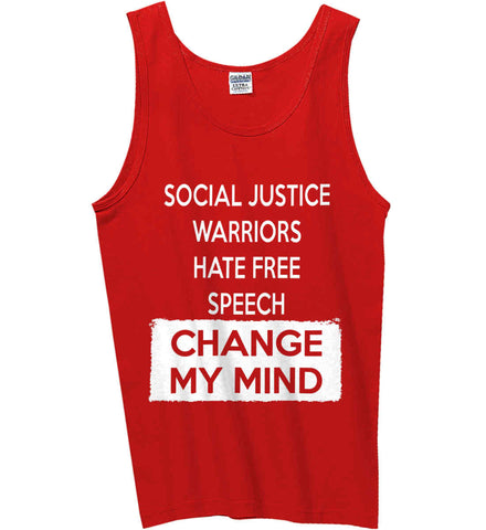 Social Justice Warriors Hate Free Speech - Change My Mind. Gildan 100% Cotton Tank Top.