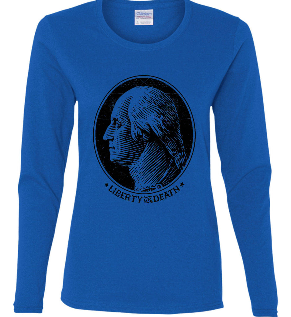 George Washington Liberty or Death. Black Print Women's: Gildan Ladies Cotton Long Sleeve Shirt.-8
