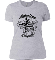 American Daughter. Women's Patriot Design. Women's: Next Level Ladies' Boyfriend (Girly) T-Shirt.