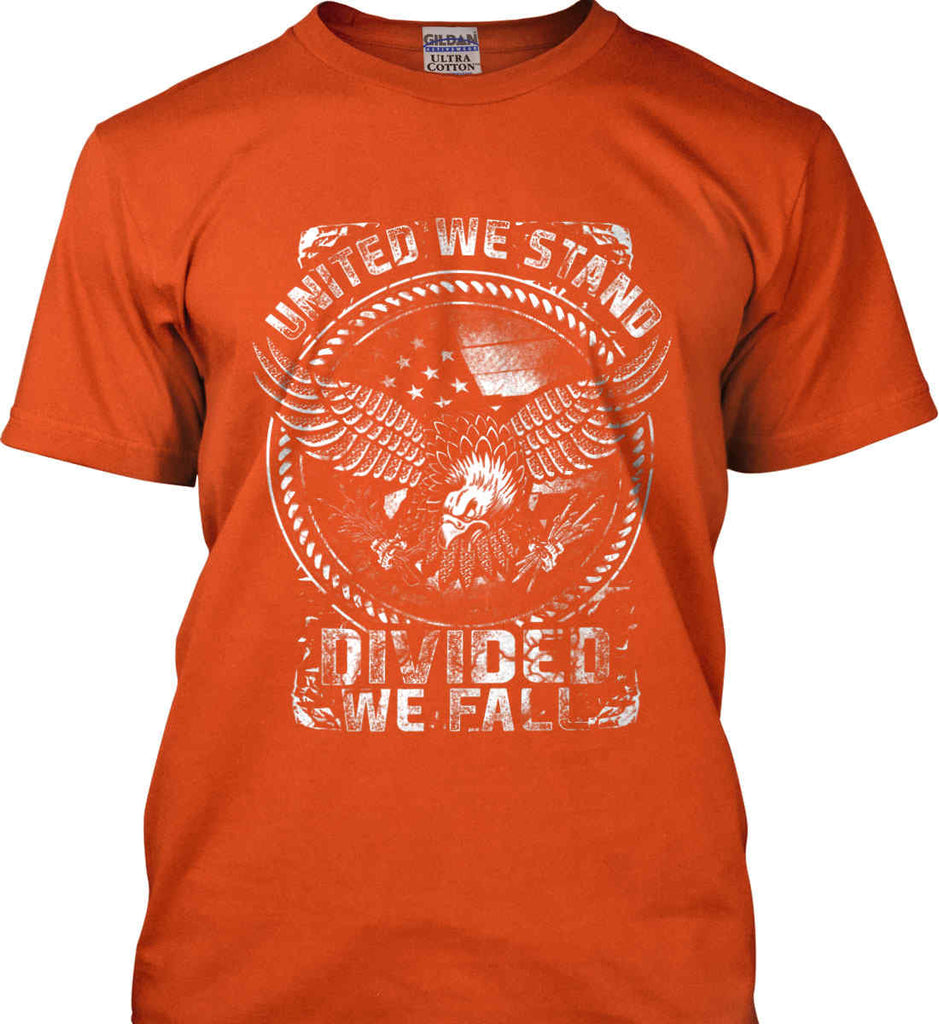 United We Stand. Divided We Fall. White Print. Gildan Ultra Cotton T-Shirt.-5
