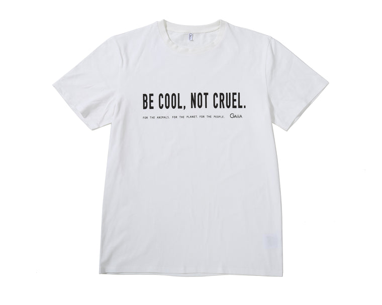 BE COOL NOT CRUEL TEE