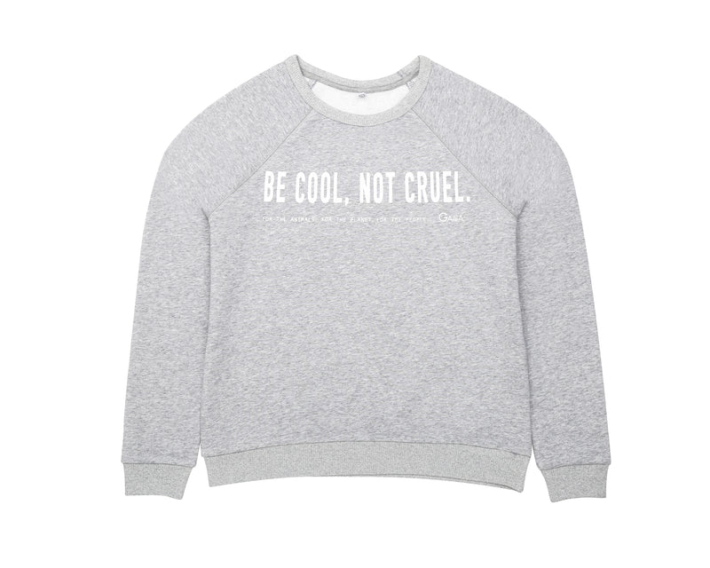 BE COOL NOT CRUEL PULLOVER