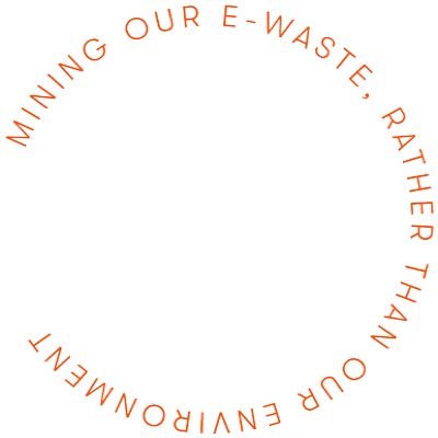 Mining our e-waste, rather than our enviroment.