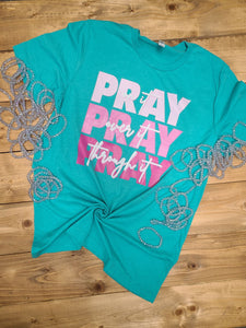273 - Pray Pray Pray Screen Print Transfer - SOFT INK
