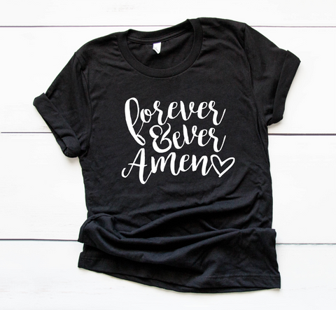 106 - Forever and Ever Amen Screen Print Transfer