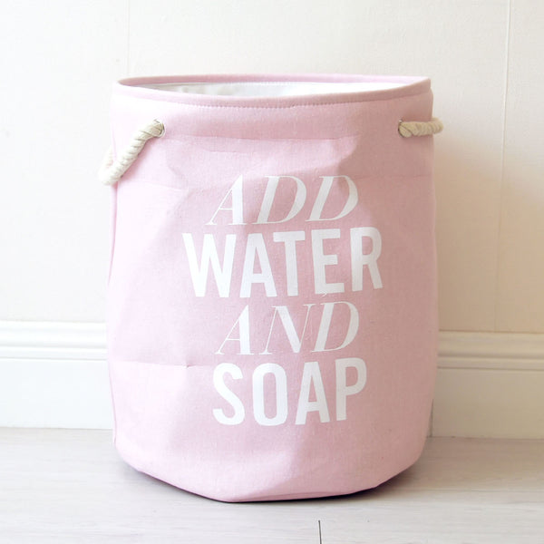 Add Water And Soap - Big Laundry Basket