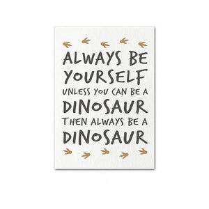 Guide To Dinosaurs - Always Be Yourself - Canvas Wall Art -  Just Kidding Store