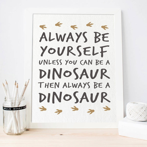 Guide To Dinosaurs - Always Be Yourself - Canvas Wall Art