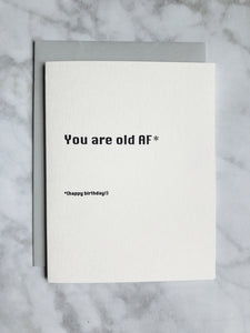 You are Old* AF.