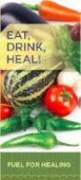 Eat, Drink, Heal - Fuel for Healing