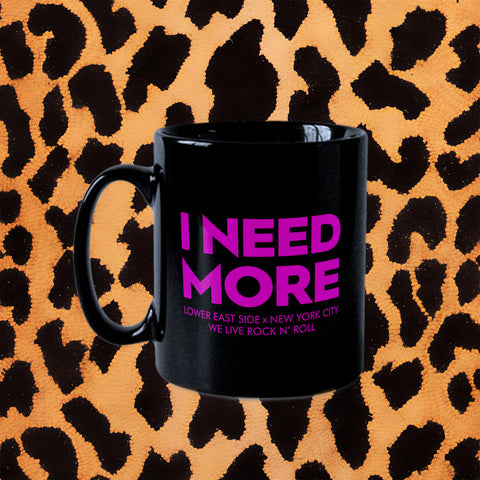 I NEED MORE COFFEE MUG