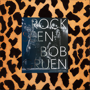 "BOB GRUEN'S ""ROCK SEEN"" (SIGNED BY AUTHOR)"