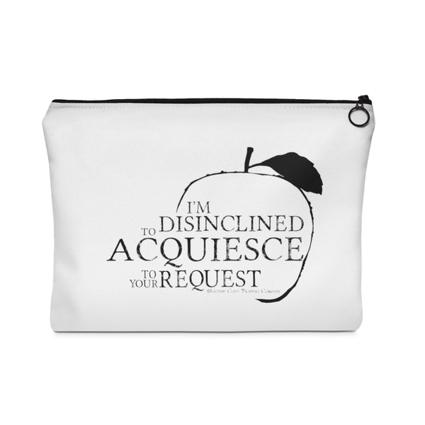 Disinclined to Acquiesce Carry All Pouch - Legend Cove Trading Company