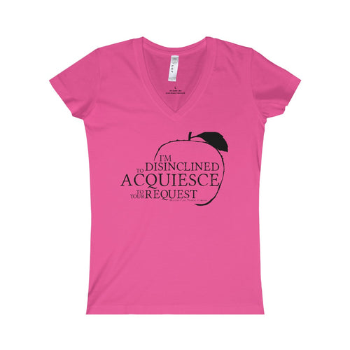 Disinclined to Acquiesce Ladies' V Neck