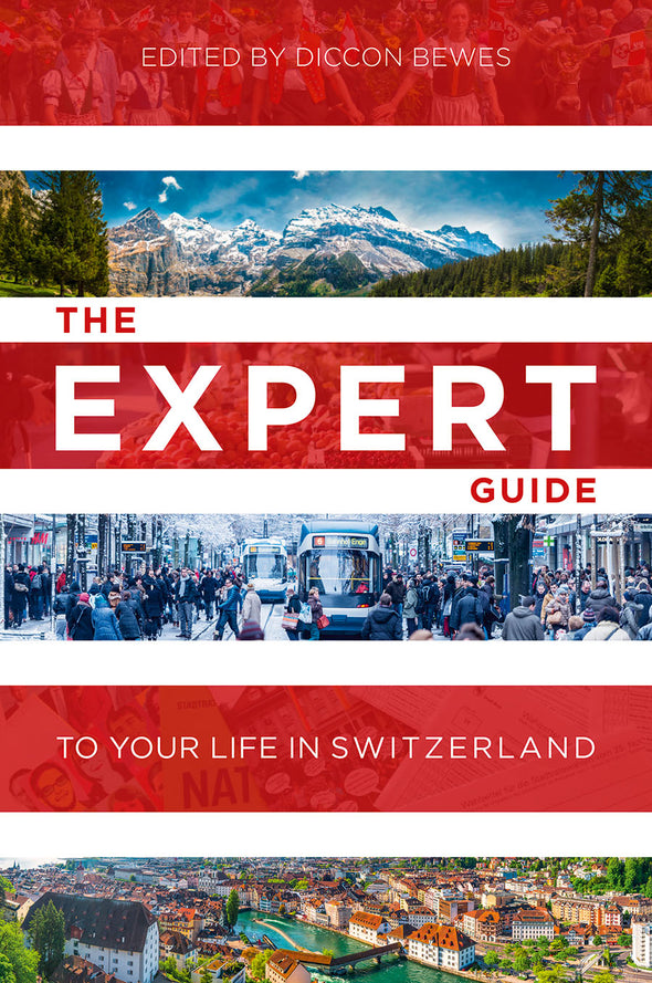 The Expert Guide to Your Life in Switzerland