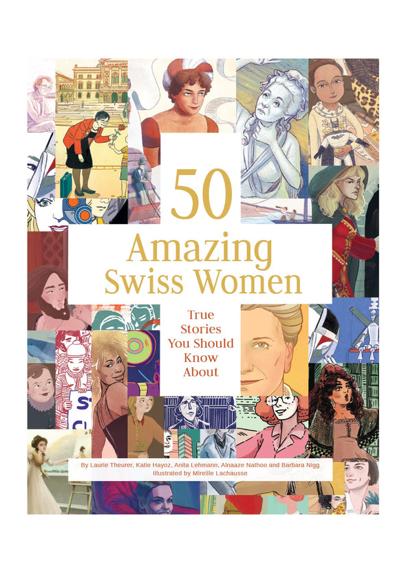 50 Amazing Swiss Women: True Stories You Should Know About