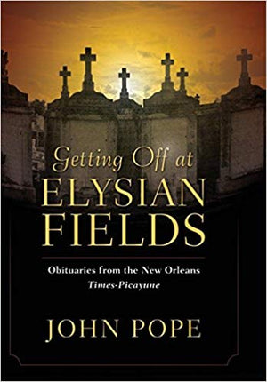 "Getting Off at Elysian Fields Obituaries from the New Orleans ""Times-Picayune"""