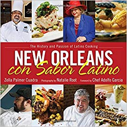 New Orleans con Sabor Latino The History and Passion of Latino Cooking