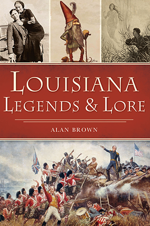 Louisiana Legends & Lore