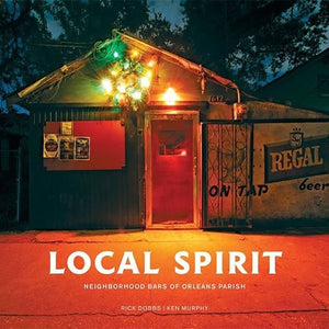 Local Spirit: Neighborhood Bars of Orleans Parish