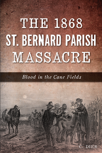 The 1868 St. Bernard Parish Massacre