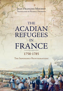 The Acadian Refugees in France 1758-1785: The Impossible Reintegration ?