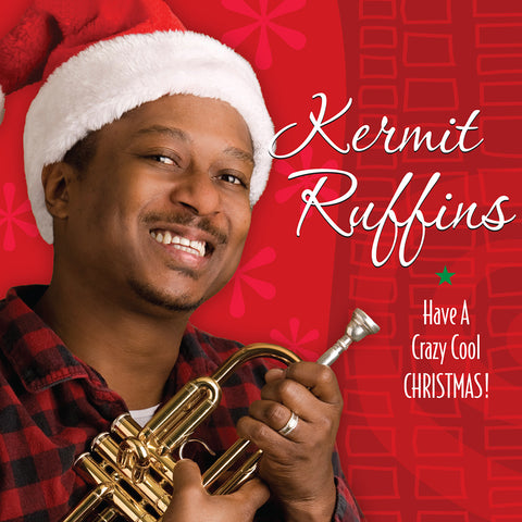 Have A Crazy Cool Christmas by Kermit Ruffins