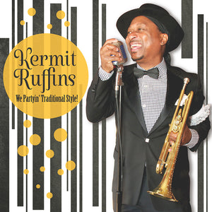 Kermit Ruffins – We Partyin' Traditional Style! CD