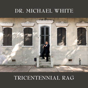 Dr. Michael White – Tricentennial Rag CD