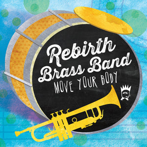 Move Your Body by The Rebirth Brass Band CD