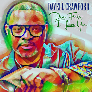 Davell Crawford - Dear Fats, I love You CD