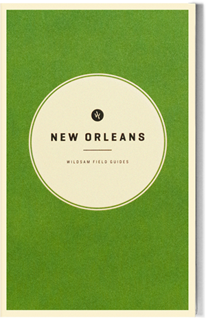 Wildsam Field Guides: New Orleans