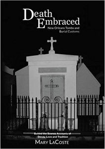 Death Embraced: New Orleans Tombs and Burial Customs