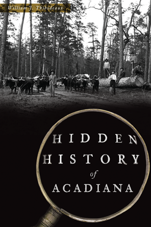 Hidden History of Acadiana