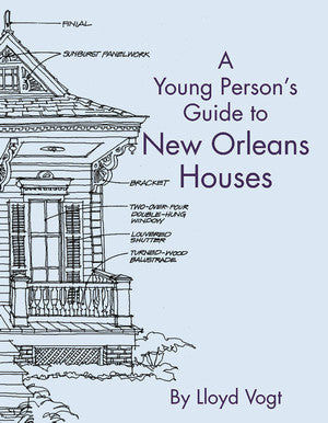 A Young Person's Guide to New Orleans Houses