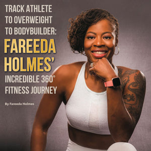 Fareeda Holmes' Incredible 360° Fitness Journey