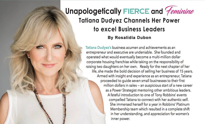 Unapologetically Fierce and Feminine Tatiana Dudyez Channels Her Power to Excel Business Leaders